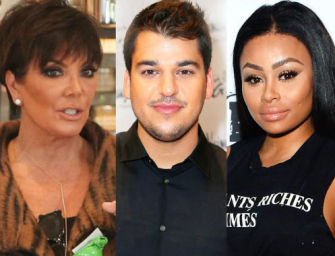 This Video Of Blac Chyna And Rob Kardashian Acting Like Ungrateful Children Makes Us Feel Bad For Kris Jenner (VIDEO)