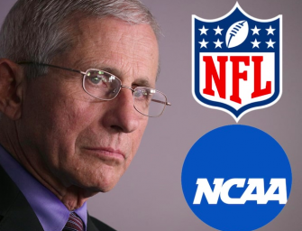 Dr. Anthony Fauci Says Football In America May Not Happen In 2020…UH OH!